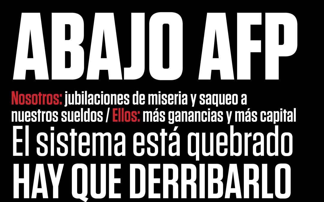 Fin al robo: ¡abajo las AFP! ¡Abajo el sistema!